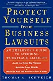 img - for PROTECT YOURSELF FROM BUSINESS LAWSUITS: An Employee's Guide to Avoiding Workplace Liability book / textbook / text book