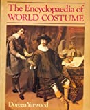 The Encyclopaedia of World Costume (0713413409) by Yarwood, Doreen