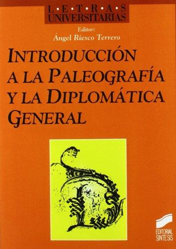 Introducción a la paleografía y la diplomática general (Letras universitarias)