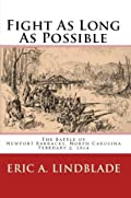 Fight As Long As Possible:  The Battle of Newport Barracks, North Carolina, February 2, 1864