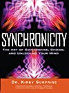 Synchronicity : the art of coincidence, choice, and unlocking your mind