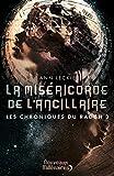 """Afficher """"Les chroniques du Radch n° 3 La miséricorde de l'ancillaire"""""""