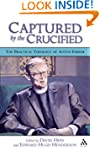Captured by the Crucified: The Practi...