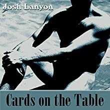 Cards on the Table (       UNABRIDGED) by Josh Lanyon Narrated by Sean Crisden