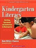 Kindergarten Literacy: Matching Assessment and Instruction in Kindergarten