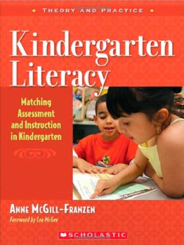 Kindergarten Literacy: Matching Assessment and...
