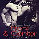 Front & Center: Book 2 of the Back-up Series Audiobook by A.M. Madden Narrated by Ellen Lange