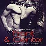 Front & Center: Book 2 of the Back-up Series | A.M. Madden