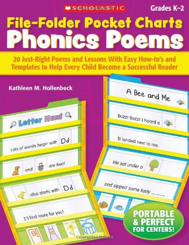 File-Folder Pocket Charts: Phonics Poems: 20 Just-Right Poems And Lessons With Easy How-To'S And Templates To Help Every Child Become A Successful Reader