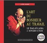 echange, troc Lama Dalai - L'art du bonheur au travail