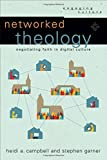img - for Networked Theology: Negotiating Faith in Digital Culture (Engaging Culture) book / textbook / text book