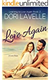 To Love Again (Learning To Live Again Book 2)