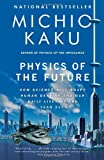 img - for Physics of the Future: How Science Will Shape Human Destiny and Our Daily Lives by the Year 2100 book / textbook / text book