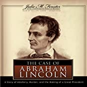 The Case of Abraham Lincoln: A Story of Adultery, Murder, and the Making of a Great President | [Julie M. Fenster]