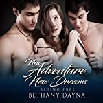 New Adventure, New Dreams: Riding Free, Volume 2 | Bethany Dayna