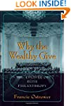 Why the Wealthy Give: The Culture of...