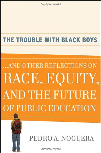 The Trouble With Black Boys: ...And Other Reflections on...