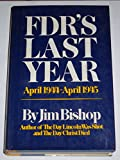 img - for FDR's last year, April 1944-April 1945, book / textbook / text book