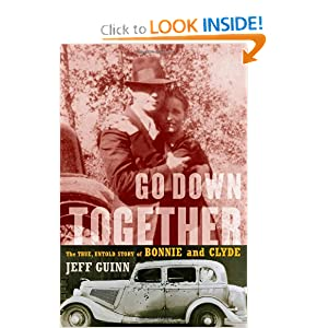 Downloads Go Down Together: The True, Untold Story of Bonnie and Clyde