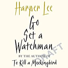 Go Set a Watchman (       UNABRIDGED) by Harper Lee Narrated by To Be Announced