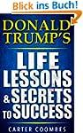 Donald Trump's Life Lessons & Secrets...
