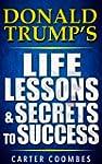 Donald Trump: Donald Trump's Life Les...