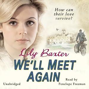 We'll Meet Again | [Lily Baxter]