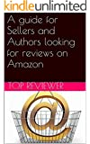 A guide for Sellers and Authors looking for reviews on Amazon