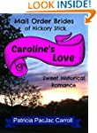 Caroline's Love: Sweet Historical Rom...