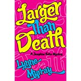 Larger Than Death (Josephine Fuller Mysteries) ~ Lynne Murray