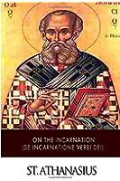 On the Incarnation (De Incarnatione Verbi Dei)