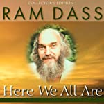 Here We All Are | Ram Dass