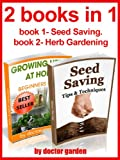 gardening secrets:2 books in 1:book1-discover the secrets to create amazing Organic garden-beginners guide,step by step with pics+book2-Seed Saving:The ... (doctor gardening books collection Book 10)