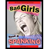 Bad Girls Need A Spanking - XXX Erotika for Woman (Sex Stories - Spanking Romance) ~ Jennifer J.