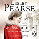 Without a Trace Audiobook by Lesley Pearse Narrated by Emma Powell