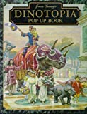James Gurney's Dinotopia Pop-Up Book: Pop-Up Book