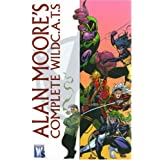 Alan Moore : The Complete Wildc.a.t.spar Alan Moore
