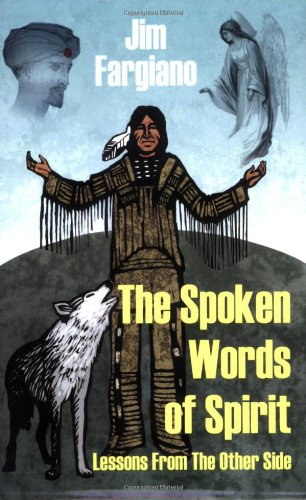 Book: The Spoken Words of Spirit - Lessons From the Other Side by Jim Fargiano
