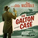 The Galton Case: A Lew Archer Mystery (       UNABRIDGED) by Ross Macdonald Narrated by Grover Gardner
