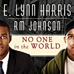 No One in the World: A Novel | E. Lynn Harris,R. M. Johnson