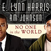 No One in the World: A Novel | [E. Lynn Harris, R. M. Johnson]