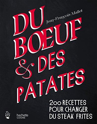 Du boeuf et des patates: 200 recettes pour changer du steak frites