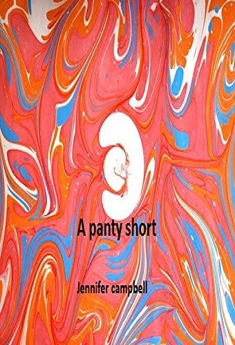 Jennifer Campbell - Panty Short Story