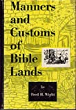 Manners and Customs of Bible Lands