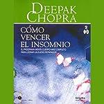 Como Vencer el Insomnio [Restful Sleep]: El Programa Mente-Cuerpo Mas Completo Para Lograr un Sue?o Reparador | Deepak Chopra