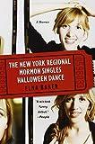 The New York Regional Mormon Singles Halloween Dance: A Memoir by Baker, Elna (2010) Paperback