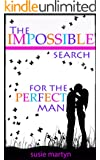 The Impossible Search for the Perfect Man