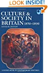 Culture and Society in Britain 1850-1...