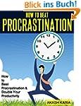 Beat Procrastination & Double Your Pr...