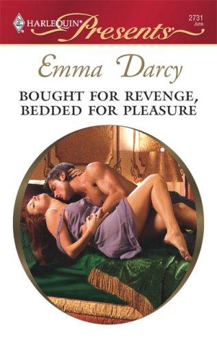 Bought For Revenge, Bedded For Pleasure (Harlequin Presents), EMMA DARCY